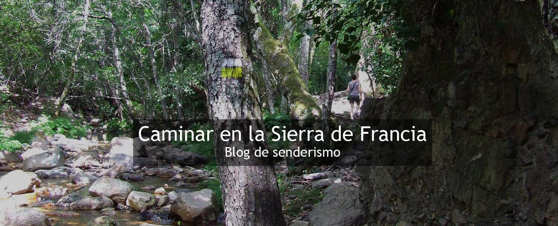 Caminar en La Sierra de Francia, blog de senderismo